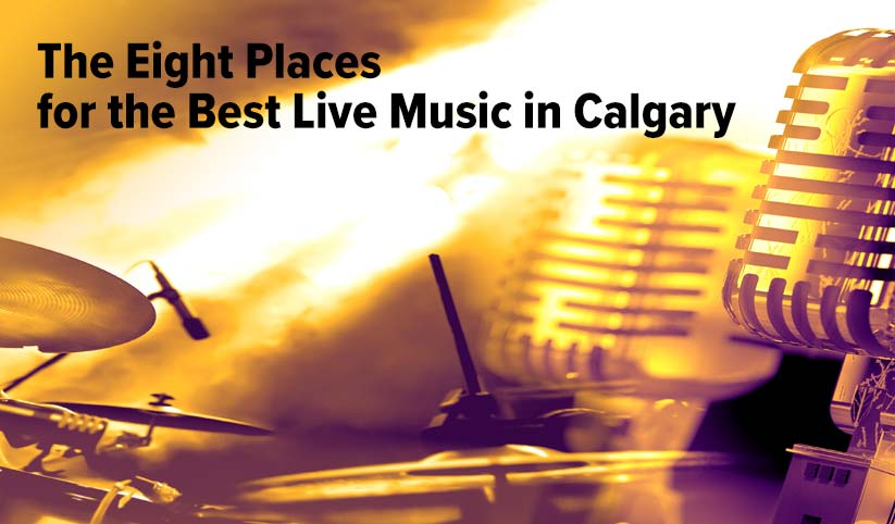 The Best Live Music in Calgary